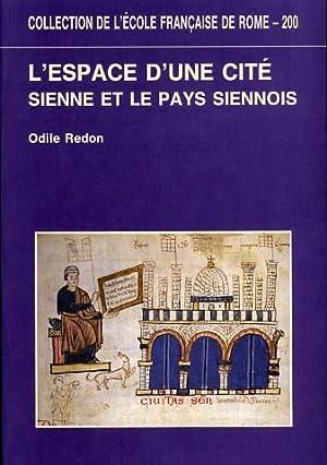 L'espace d'une cité. Sienne et le pays siennois (XIIIe-XIVe siècles).: ...