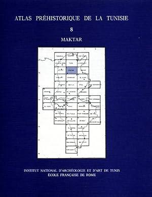 Atlas préhistorique de la Tunisie. Vol.VIII: Maktar.: --
