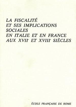 La fiscalité et ses implications sociales en Italie et en France aux XVII et XVIII si&egrave...