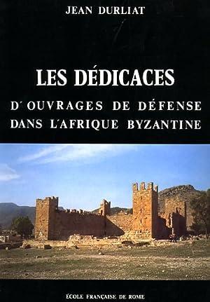 Les dédicaces d'ouvrages de défense dans l'Afrique: Durliat,Jean.