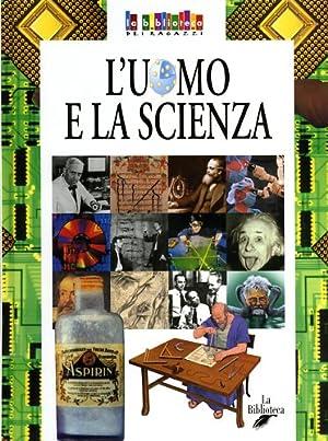 L'Uomo e la scienza.: Giorgi,Elena.