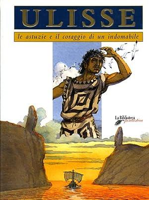 Ulisse. Le astuzie e il coraggio di un indomabile.: Guarducci,Chiara.