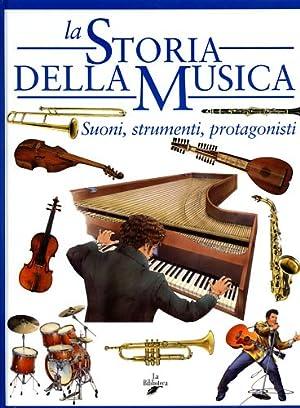Storia della musica. Suoni, strumenti, protagonisti.: Catucci,Stefano.