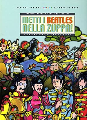 Metti i Beatles nella zuppa. Ricette per una cucina a tempo di Rock.: Douglas Scotti di Vigoleno,...