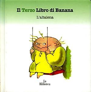 Il Terzo Libro di Banana. L'Altalena.: Rauch,Andrea.