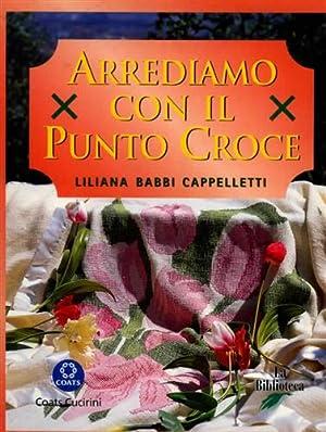Arrediamo con il punto croce.: Babbi Cappelletti,Lialiana.