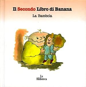 Il Secondo Libro di Banana. La Bambola.: Rauch,Andrea.