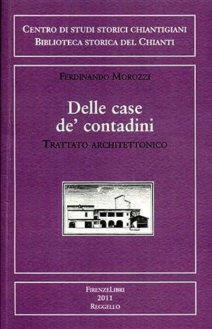 Delle case de contadini. Trattato architettonico.: Morozzi,Ferdinando (nobile colligiano).