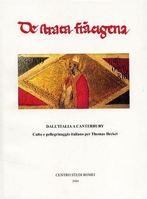 De strata francigena. Dall'Italia a Canterbury. Culto e pellegrinaggio italiano per Thomas ...