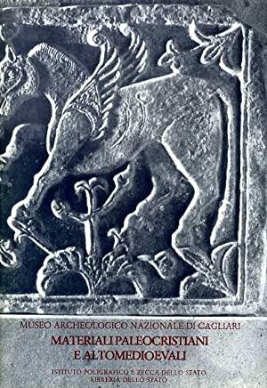 Catalogo dei materiali paleocristiani e altomedievali del Museo Archeologico Nazionale di Cagliari....