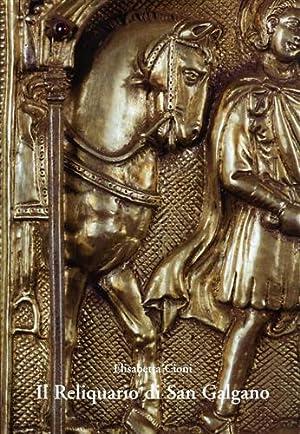 Il Reliquiario di San Galgano. Contributo alla: Cioni,Elisabetta.