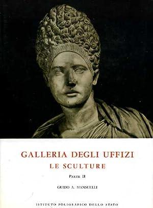 Le Sculture. Firenze, Galleria degli Uffizi. Vol.II.: Mansuelli,Guido Achille.