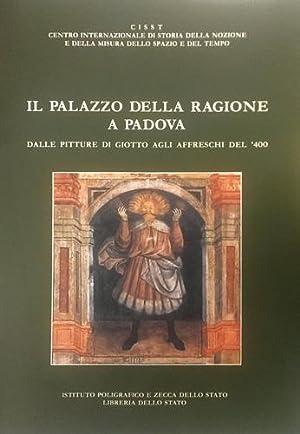 Il Palazzo della Ragione a Padova. Vol.I: Dalle pitture di Giotto agli Affreschi del '400.: --