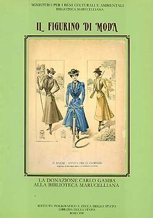 Il figurino di moda. La donazione di Carlo Gamba alla Biblioteca Marucelliana.: --