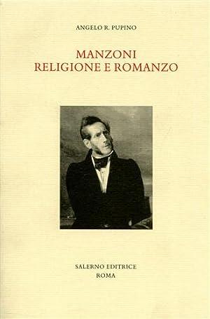 Manzoni religione e romanzo.: Pupino,Angelo R.