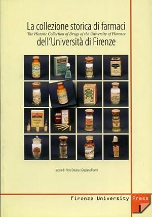 La Collezione storica dei farmaci dell'Università di Firenze.: Dolara,Piero. Fiorini,...