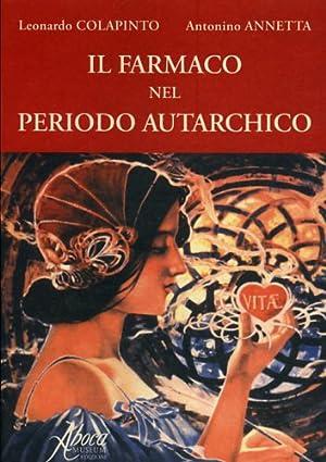 Il farmaco nel periodo autarchico. Il farmaco: Colapinto,Leonardo. Annetta,Antonino.