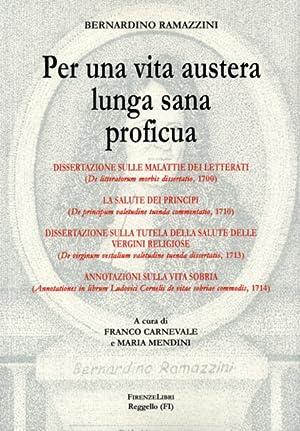 Per una vita austera lunga sana e proficua. Dissertazione sulle malattie d: Ramazzini,Bernardino (...