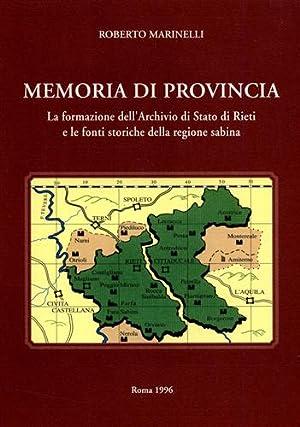 Memoria di provincia. La formazione dell'Archivio di Stato di Rieti e le fonti storiche della ...