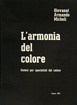 L'armonia del colore, sintesi per gli specialisti: Micheli,Giovanni Armando.