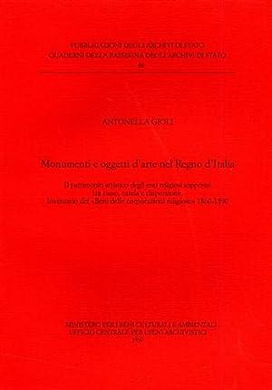 Monumenti e oggetti d'arte nel Regno d'Italia. Il patrimonio artistico degli: --