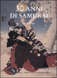 30 anni di Samurai. Vol.I: 1976 - 1985.: AA.VV.