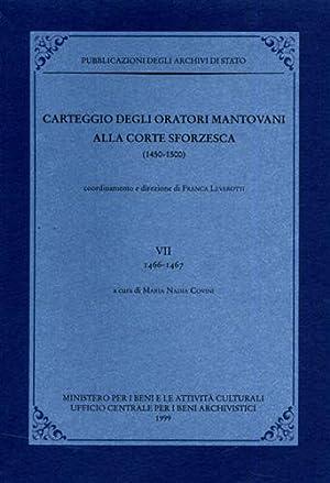 Carteggio degli oratori mantovani alla corte sforzesca 1450-1500. Vol.VII: 1466-1467.: --