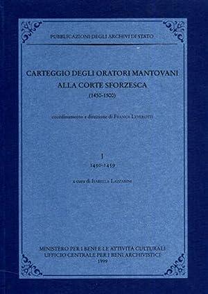 Carteggio degli oratori mantovani alla corte sforzesca. 1450-1500. Vol.I: 1450-1459.: --