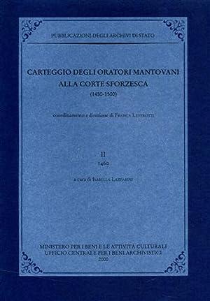 Carteggio degli oratori mantovani alla corte sforzesca 1450-1500. Vol.II: 1460.: --