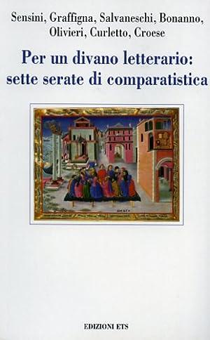 Per un divano letterario: sette serate di comparatistica.: Sensini,F. Graffigna,P. Salvaneschi,E. ...