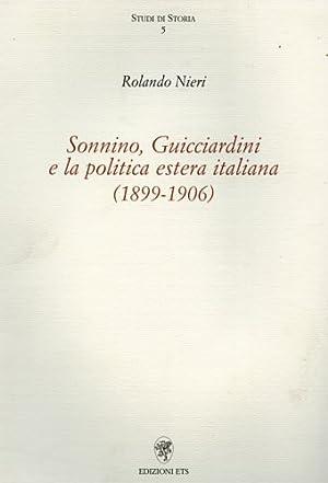 Sonnino, Guicciardini e la politica estera italiana 1899-1906.: Nieri,Rolando.