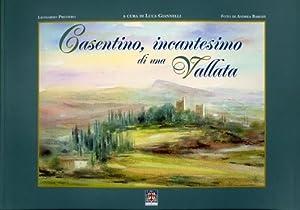 Casentino, incantesimo di una vallata.: Previero,Leonardo.