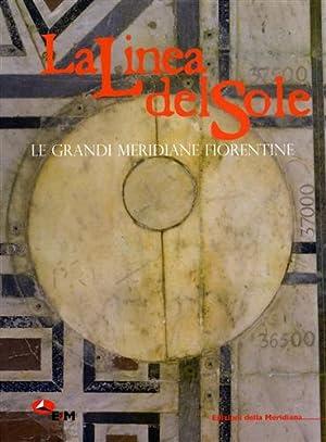 La linea del sole. Le grandi meridiane fiorentine.: Camerota,Filippo.