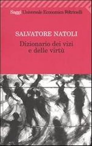 Dizionario dei vizi e delle virtù.: Natoli,Salvatore.