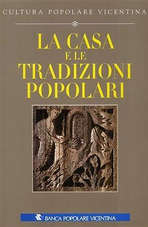 La casa e le tradizioni popolari.: Cortellazzo,Mario. (a cura di).