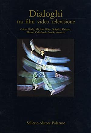 Dialoghi tra film video televisione.: Valentini,Valentina. (a cura di).