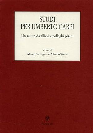 Studi per Umberto Carpi. Un saluto da allievi e colleghi pisani. Dall'Indice: Annalisa ...