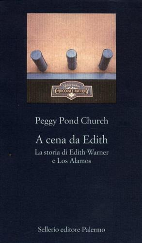 A cena da Edith. La storia di Edith Warner e Los Alamos.: Pond Church,Peggy.