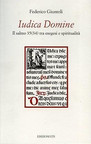 Iudica Domine. Il Salmo 35 (34) tra esegesi e spiritualità.: Giuntoli,Federico.