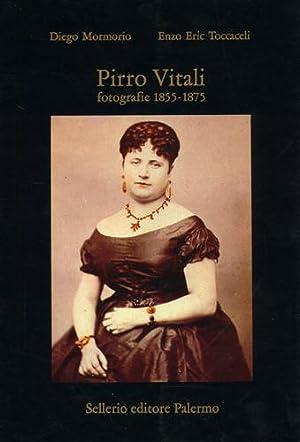 Pirro Vitali. Fotografie 1855- 1875.: Mormorio,Diego. Toccaceli,Enzo Eric.