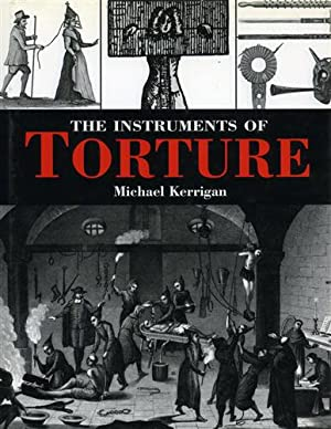 The instruments of torture.: Kerrigan,Michael.