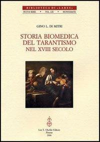 Storia biomedica del tarantismo nel XVIII secolo. Viene ricostruita la storia de: Di Mitri,Gino L.