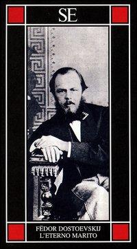 L'eterno marito.: Dostoevskij,Fedor.