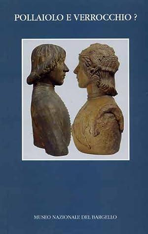 Pollaiolo e Verrocchio? Due ritratti fiorentini del Quattrocento.: Vaccari,Maria Grazia.