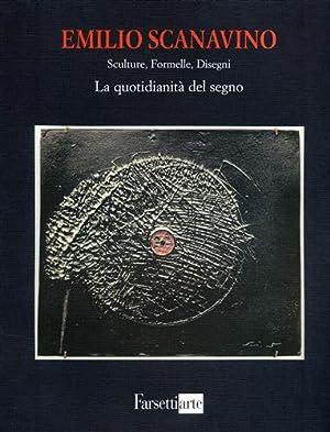 Emilio Scanavino. Sculture, Formelle, Disegni. La quotidianità del segno.: Catalogo della ...