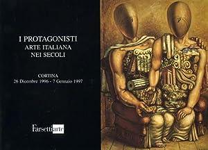 I Protagonisti Arte Italiana nei secoli.: Catalogo della Mostra:
