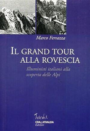 Il Grand Tour alla rovescia. Illuministi italiani: Ferrazza,Marco.