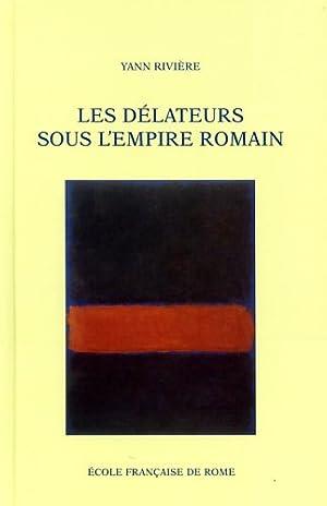 Les délateurs sous l'Empire romain. Les délateurs apparaissent dan: Rivière,Yann...