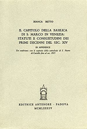 Il capitolo della Basilica di S.Marco in: Betto,Bianca.