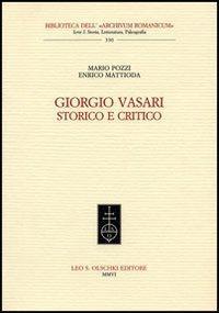 Giorgio Vasari, storico e critico. Viene fornita una lettura 'a t: Pozzi,Mario. Mattioda,...